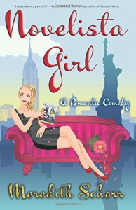 Novelista Girl (Blogger Girl Series) (Volume 2) - Meredith Schorr