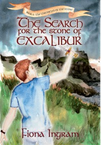 The Search for the Stone of Excalibur: Book Two - The Chronicles of the Stone - Fiona Ingram