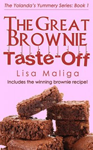 The Great Brownie Taste-off (The Yolanda's Yummery Series Book 1) - Lisa Maliga