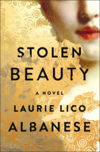 Stolen Beauty: A Novel - Laurie Lico Albanese