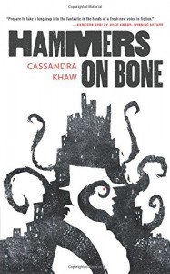 Hammers on Bone (Persons Non Grata) - Cassandra Khaw