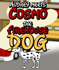 Audrey Meets Cosmo the Firehouse Dog - Speedy Publishing