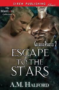 Escape to the Stars - A.M. Halford