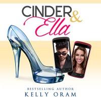 Cinder & Ella - Kelly Oram, Kirsten Leigh, Bluefields