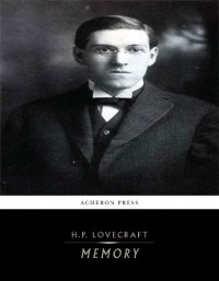 Memory - H.P. Lovecraft