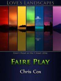 Faire Play - Chris   Cox