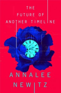 The Future of Another Timeline - Annalee Newitz