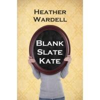 Blank Slate Kate - Heather Wardell