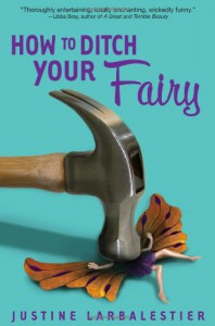 How to Ditch Your Fairy - Justine Larbalestier