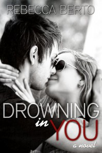 Drowning in You - Rebecca Berto