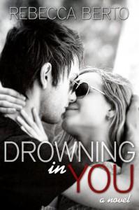 Drowning in You - Rebecca Berto