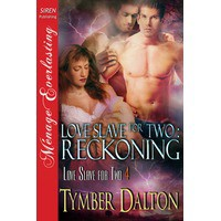Love Slave for Two: Reckoning - Tymber Dalton