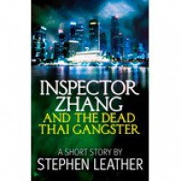 Inspector Zhang and the Dead Thai Gangster - Stephen Leather
