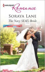 The Navy SEAL's Bride - Soraya Lane