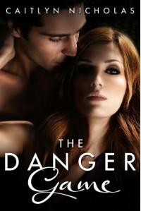 The Danger Game - Caitlyn Nicholas
