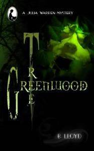Greenwood Tree (A Julia Warren Mystery, #1) - B.  Lloyd