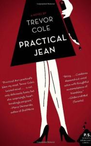Practical Jean: A Novel (P.S.) - Trevor Cole