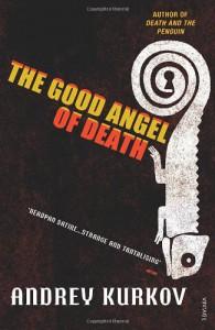 The Good Angel of Death. Andrey Kurkov - Andrey Kurkov, Andrew Bromfield