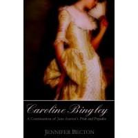 Caroline Bingley - Jennifer Becton