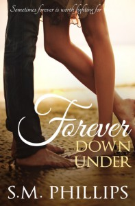 Forever Down Under (Down Under #3) - S.M.  Phillips