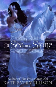 Of Sea and Stone - Kate Avery Ellison
