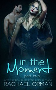 In The Moment: Part Two - Rachael Orman
