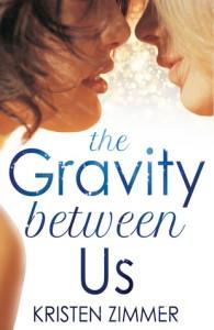 The Gravity Between Us - Kristen Zimmer