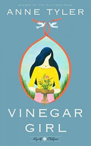 Vinegar Girl: A Novel (Hogarth Shakespeare) - Anne Tyler