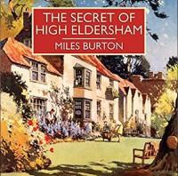 The Secret of High Eldersham - Miles Burton, Gordon Griffin