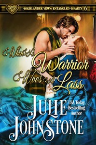 When a Warrior Woos a Lass (Highlander Vows: Entangled Hearts) (Volume 6) - Julie Johnstone