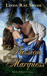 The Passion of a Marquess (The Sisters of the Aristocracy Book 2) - Linda Rae Sande