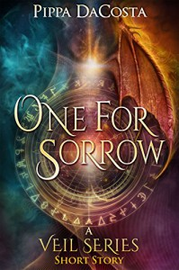 One For Sorrow: A Muse Urban Fantasy - Short Story (The Veil Series) - Pippa DaCosta