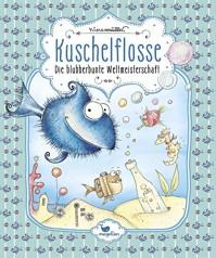 Kuschelflosse - Die blubberbunte Weltmeisterschaft - Band 2 - Nina Müller