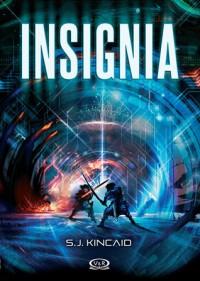 Insignia  - S.J. Kincaid, Nora Escoms