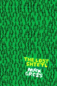The Lost Shtetl - Max Gross