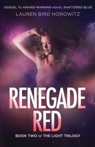 Renegade Red: Book Two of The Light Trilogy - Lauren Bird Horowitz
