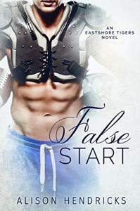 False Start (Eastshore Tigers Book 2) - Alison Hendricks