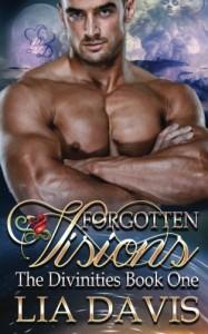 Forgotten Visions (The Divinities) (Volume 1) - Lia Davis