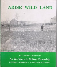 Arise Wild Land: As We Were in Milton Township, Ohio - Lindsey Williams