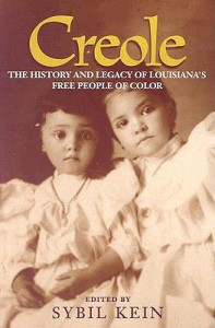Creole: The History and Legacy of Louisiana's Free People of Color - Sybil Kein