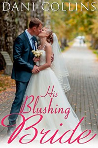 His Blushing Bride (Montana Born Brides Book 2) - Dani Collins
