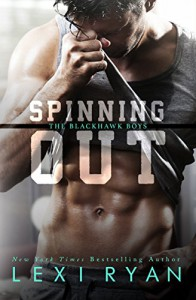 Spinning Out (The Blackhawk Boys) - Lexi Ryan