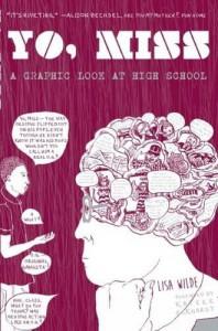 Yo, Miss: A Graphic Look At High Schoool (World Around Us) - Lisa Wilde, Kaycee Eckhardt