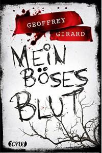 Mein böses Blut: . - Geoffrey Girard, Anja Hackländer