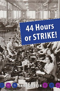 44 Hours or Strike! - Anne Dublin