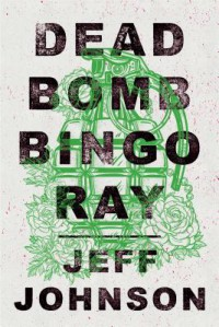 Deadbomb Bingo Ray - Jeff Johnson