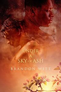 Under a Sky of Ash - Brandon Witt