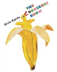 The Nonsense Show - Eric Carle, Eric Carle