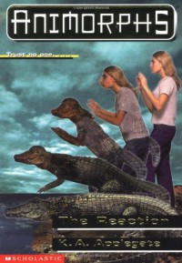 The Reaction (Animorphs, No 12) - K.A. Applegate