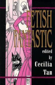 Fetish Fantastic Erotica on the Edge - Cecilia Tan